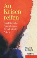 Regine Leisner: An Krisen reifen ★★★★★