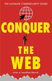 Conquer the Web - The Ultimate Cybersecurity Guide