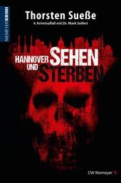 Hannover sehen und sterben - 4. Kriminalfall mit Dr. Mark Seifert