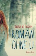 Judith W. Taschler: Roman ohne U ★★★★★