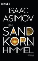 Isaac Asimov: Ein Sandkorn am Himmel ★★★★
