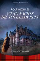 Rolf Michael: Wenn nachts die tote Lady ruft...