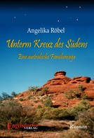 Angelika Röbel: Unterm Kreuz des Südens. Eine australische Familiensaga ★★★★