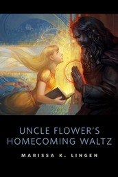 Uncle Flower's Homecoming Waltz - A Tor.Com Original