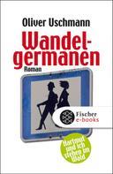 Oliver Uschmann: Wandelgermanen ★★★★