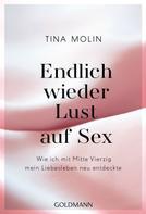 Tina Molin: Endlich wieder Lust auf Sex!