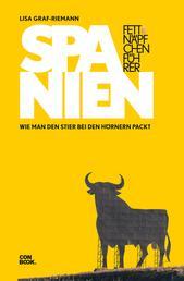 Fettnäpfchenführer Spanien - Wie man den Stier bei den Hörnern packt