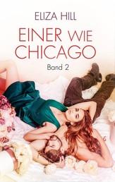 Einer wie Chicago: Band 2 - Liebesroman