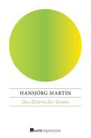 Hansjörg Martin: Das Zittern der Tenöre