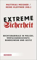 Extreme Sicherheit - Rechtsradikale in Polizei, Verfassungsschutz, Bundeswehr und Justiz