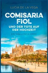 Comisaria Fiol und der Tote auf der Hochzeit - Ein Mallorca-Krimi