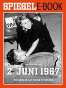 Peter Wensierski: 2. Juni 1967 - Der Schuss auf Benno Ohnesorg