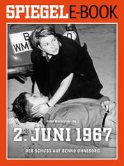 2. Juni 1967 - Der Schuss auf Benno Ohnesorg - Ein SPIEGEL E-Book