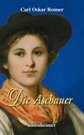 Carl Oskar Renner: Die Aschauer ★★★
