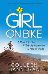 The Girl On Bike - A Mountain Bike, A Mid-Life Adventure and Men in Shorts
