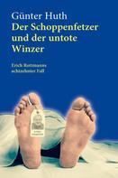 Günter Huth: Der Schoppenfetzer und der untote Winzer