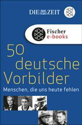 50 deutsche Vorbilder - Menschen, die uns heute fehlen