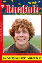 Heimatkinder 39 – Heimatroman - Der Junge aus dem Armenhaus