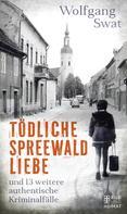 Wolfgang Swat: Tödliche Spreewald-Liebe ★★★★