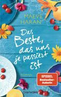 Maeve Haran: Das Beste, das uns je passiert ist ★★★★