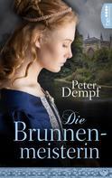 Peter Dempf: Die Brunnenmeisterin
