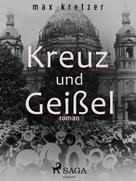 Max Kretzer: Kreuz und Geißel