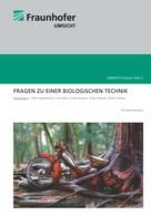 Thomas Marzi: Fragen zu einer Biologischen Technik