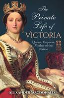 Alexander Macdonald: The Private Life of Victoria