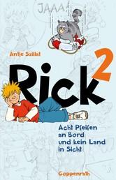Rick 2 - Acht Pfeifen an Bord und kein Land in Sicht