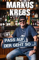 Markus Krebs: Pass auf, der geht so …! ★★