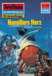 "Perry Rhodan 1429: Hamillers Herz - Perry Rhodan-Zyklus ""Die Cantaro"""