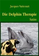 Jacques Varicourt: Die Delphin Therapie