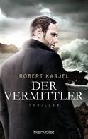 Robert Karjel: Der Vermittler ★★★★