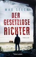 Max Seeck: Der gesetzlose Richter ★★★★