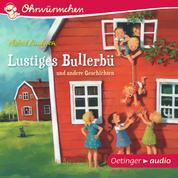 Lustiges Bullerbü und andere Geschichten - Ungekürzte Lesungen mit Geräuschen und Musik