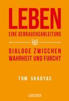 Tom Shadyac: Leben - Eine Gebrauchsanleitung