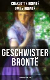 Geschwister Brontë: Sturmhöhe & Jane Eyre - Wuthering Heights + Jane Eyre, die Waise von Lowood: Eine Autobiographie