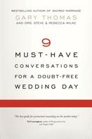 Gary Thomas: 9 Must-Have Conversations for a Doubt-Free Wedding Day