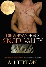 Die Werwölfe aus Singer Valley - Eine Sammlung von M-M Liebesgeschichten mit Gestaltswandlern