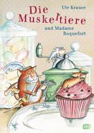 Ute Krause: Die Muskeltiere und Madame Roquefort ★★★★★