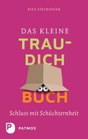 Rita Steininger: Das kleine Trau-dich-Buch