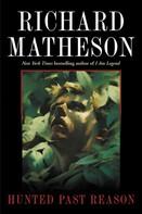 Richard Matheson: Hunted Past Reason