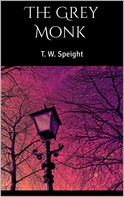 T. W. Speight: The Grey Monk