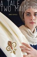 Anne Echols: A Tale of Two Maidens