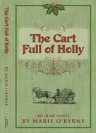 Marie O'Byrne: The Cart Full of Holly