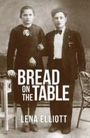 Lena Elliott: Bread On the Table