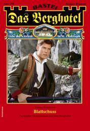 Das Berghotel 229 - Heimatroman - Blattschuss