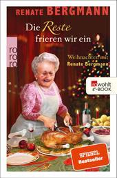 Die Reste frieren wir ein - Weihnachten mit Renate Bergmann