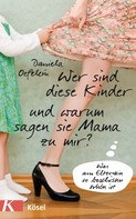Daniela Oefelein: Wer sind diese Kinder und warum sagen sie Mama zu mir? ★★★★