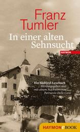 In einer alten Sehnsucht - Ein Südtirol-Lesebuch. Herausgegeben und mit einem Nachwort von Ferruccio Delle Cave